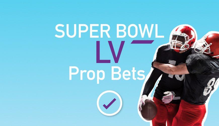super bowl lv prop betting picks